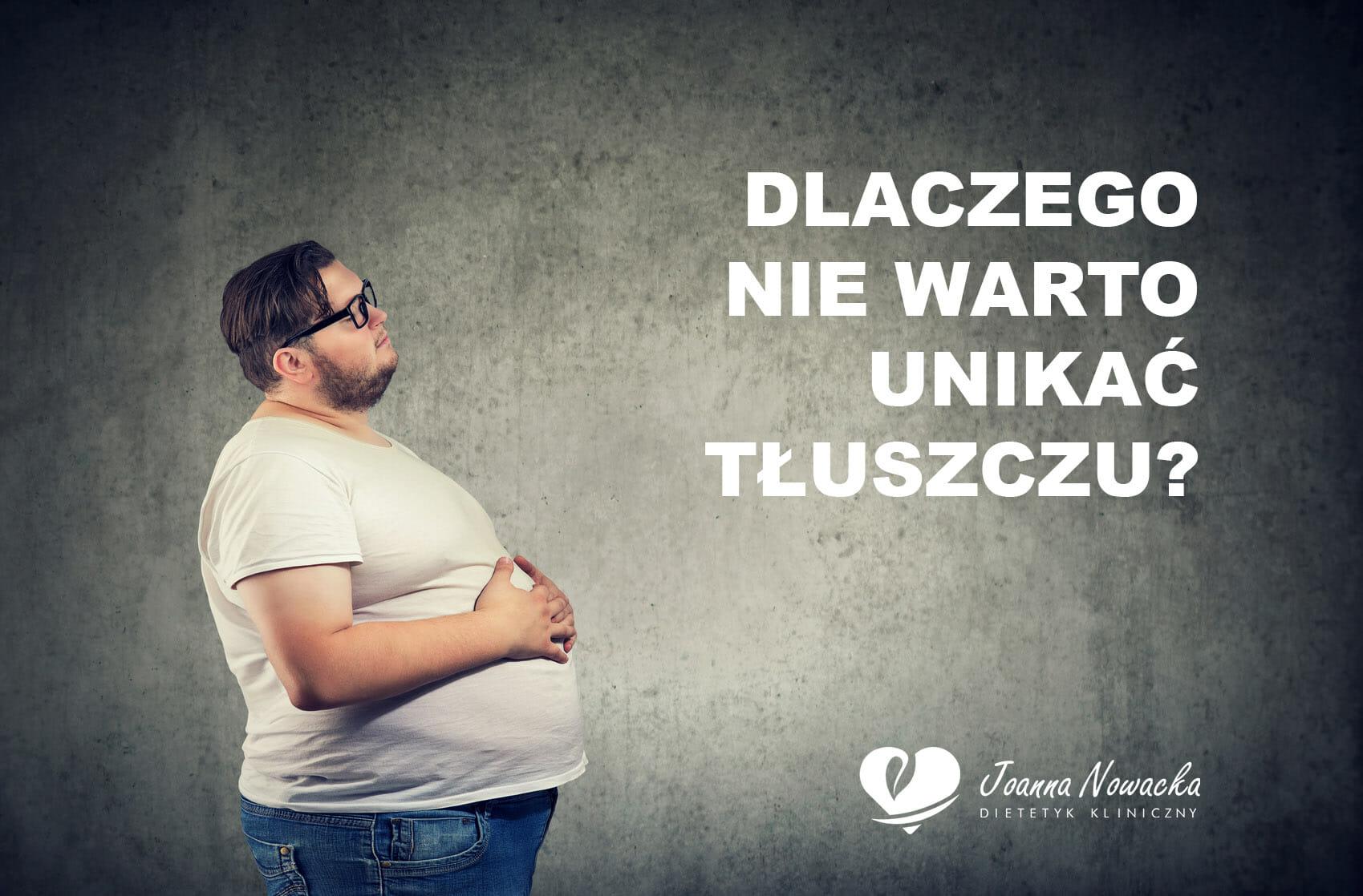 dlaczego nie unikać tłuszczu